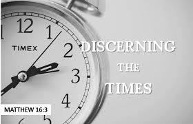 BLOG POST - Discerning the Times