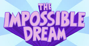 BLOG POST 2 - iMPOSSIBLE dREAM