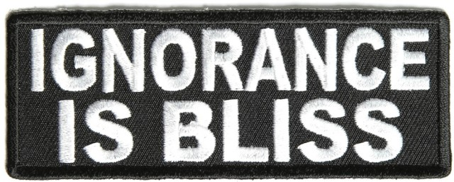 Ignorance is Bliss Patch