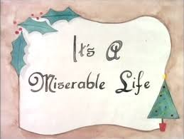 BLOG POST 1 - Miserable Life