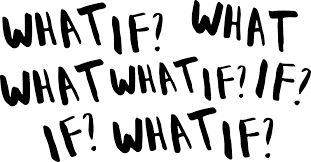 BLOG POST 7 - What If